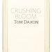 Crushing Bloom (Tom Daxon)