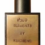 R'oud Elements (Kerosene)