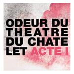 Odeur du Théâtre du Châtelet - Acte I (Comme des Garçons)