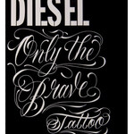 Only The Brave Tattoo (Diesel)
