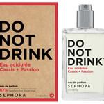 Do Not Drink - Eau Acidulée Cassis + Passion (Sephora)