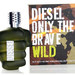 Only The Brave Wild (Diesel)