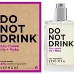Do Not Drink - Eau Corsée Iris + Moka (Sephora)