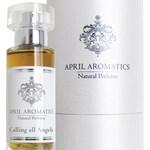 Calling all Angels (April Aromatics)