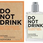 Do Not Drink - Eau Rafraîchissante Mandarine + Matcha (Sephora)